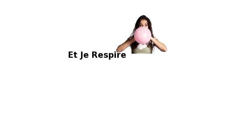 Et Je Respire1